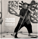 Yahon Chang: Painting as Performance