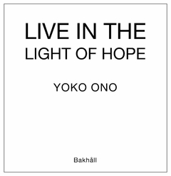 Yoko Ono: Live in the Light of Hope