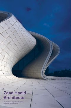 Zaha Hadid Architects: Design as Second Nature