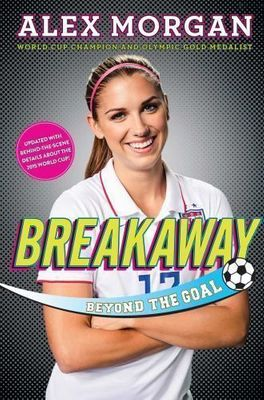 Alex Morgan Breakaway hardcover book NEW
