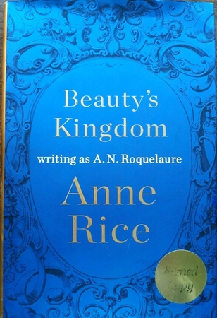 Anne Rice autographed Beauty's Kingdom hardcover book