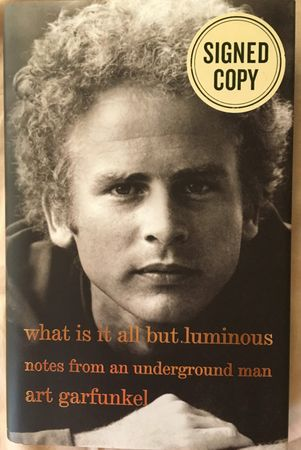 Art Garfunkel autographed What Is It All But Luminous hardcover first edition book