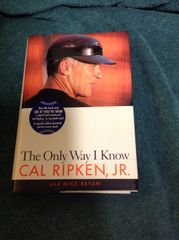 Cal Ripken autographed The Only Way I Know hardcover book