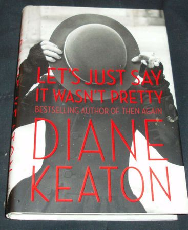 Diane Keaton autographed Let's Just Say It Wasn't Pretty hardcover book