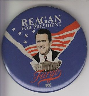 Fargo 2015 Comic-Con promo Reagan for President button or pin
