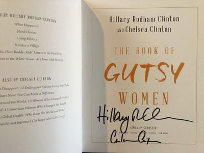 Hillary Clinton and Chelsea Clinton autographed Gutsy Women hardcover first edition book