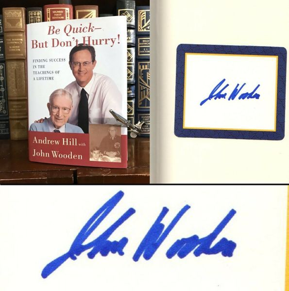 John Wooden autographed Be Quick But Don't Hurry hardcover book