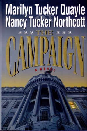 Marilyn Quayle & Nancy Northcott autographed Campaign hardcover book