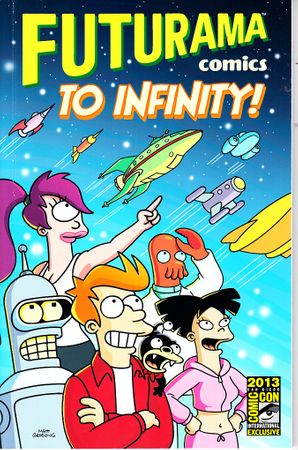 Matt Groening autographed & doodled Futurama To Infinity! 2013 Comic-Con exclusive comic book (graphic novel or trade paperback)