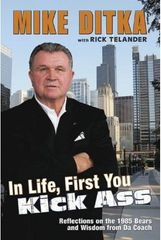 Mike Ditka autographed In Life First You Kick Ass hardcover book