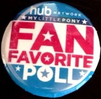 My Little Pony Fan Favorite 2013 Comic-Con HUB promo button or pin