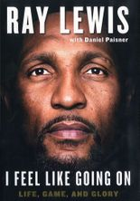 Ray Lewis autographed I Feel Like Going On hardcover signed first edition book