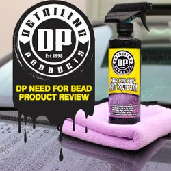 DP Need For Bead Paint Protection - Product Review