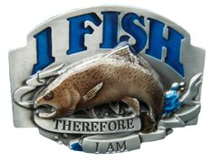I FISH THEREFORE I AM FISHING TROUT FISHERMEN SPORT BELT BUCKLE