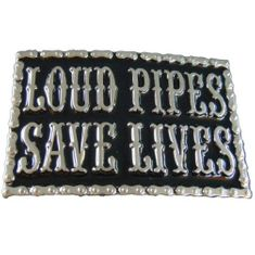LOUD PIPES SAVE LIVES MOTORCYCLE CHAIN BELT BUCKLE