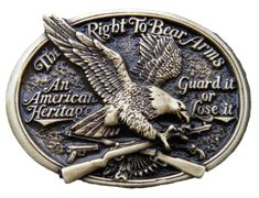 RIGHT TO BEAR ARMS EAGLE AMERICAN HERITAGE BELT BUCKLE