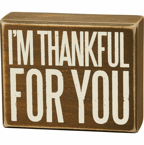 I'm Thankful for You Box Sign