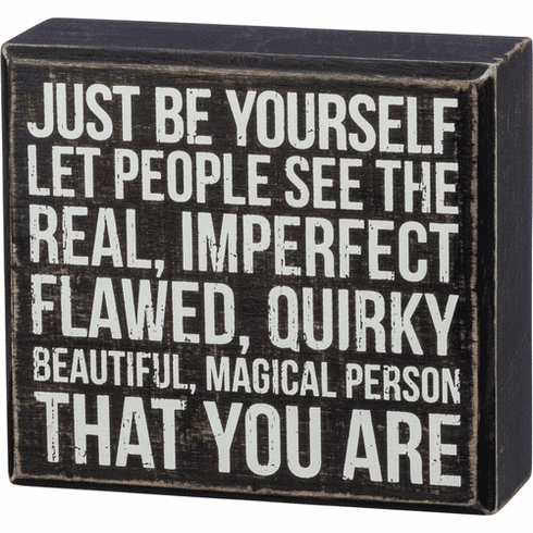 Just Be your Magical, Quirky Self Box Sign