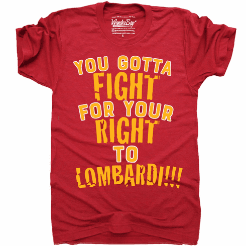 Fight for Your Right to Lombardi Tee