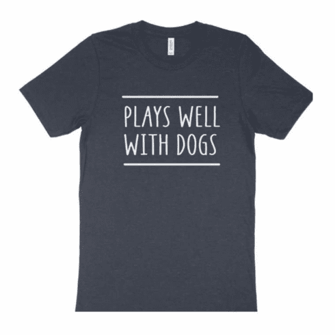 Plays Well With Dogs Tee