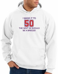 50th Birthday Hoodie I Made It To 50 Hoody White