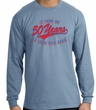 50th Birthday Shirt 50 Fifty Years To Look This Good Long Sleeve Shirt