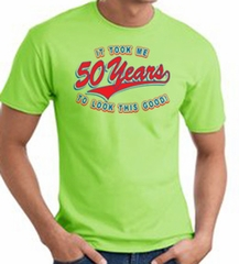 50th Birthday Shirt 50 Fifty Years To Look This Good Tee T-Shirt