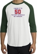 50th Birthday Shirt I Made It To 50 Raglan Shirt White/Forest