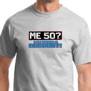50th Birthday T-shirts Funny Me 50 Years I Demand a Recount Shirts