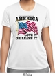 America Love It or Leave It Ladies Moisture Wicking Shirt