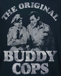 Andy Griffith Show Buddy Cops Shirts