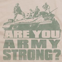 Army Are You Shirts