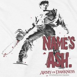 Army Of Darkness Name's Ash Shirts