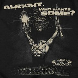 Army Of Darkness Want Some Shirts