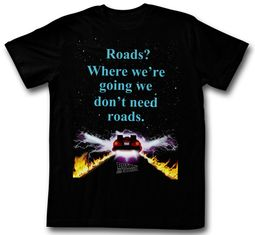 Back To The Future Shirt Dont't Need Roads Black T-Shirt