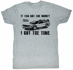 Back To The Future T-Shirt If You Got The Money Gray Heather Adult Tee Shirt