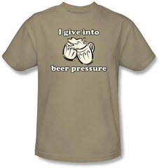 Beer Pressure Shirt - Drinking Funny Adult Sand Color Tee