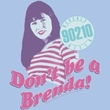 Beverly Hills 90210 Ladies T-shirt Don't Be a Brenda Blue Tee Shirt