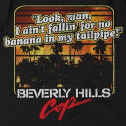 Beverly Hills Cop Banana In My Tailpipe Shirts