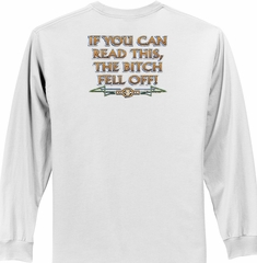 Biker Long Sleeve T-shirt The Bitch Fell Off Adult White Shirt