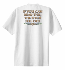 Biker T-shirt If You Can Read This, The Bitch Fell Off White Shirt