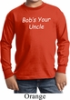 Bob's Your Uncle Funny Kids Long Sleeve Shirt