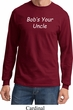 Bob's Your Uncle Funny Long Sleeve Shirt