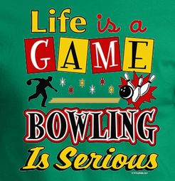 """Bowling is Serious"" Funny Bowler Tee Shirt"