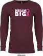 Breast Cancer Awareness Dream Big Long Sleeve Thermal Shirt