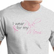 Breast Cancer Awareness T-shirts I Wear Pink For My Mom