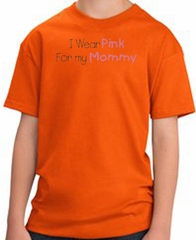 Breast Cancer Kids T-shirt - I Wear Pink For My Mommy Youth Orange Tee