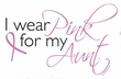 Breast Cancer Ladies Shirt Scoop Neck I Wear Pink For My Aunt Pink