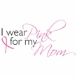 Breast Cancer Ladies Shirt Scoop Neck I Wear Pink For My Mom White
