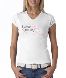 Breast Cancer Ladies Shirt V-neck I Wear Pink For My Mom White